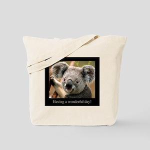 Having a wonderful day koala. Tote Bag
