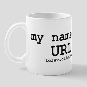 """""""my name is URL"""" Mug"""
