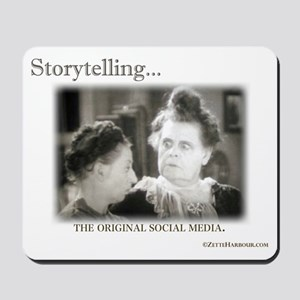 Storytelling...The Original Social Media Mousepad
