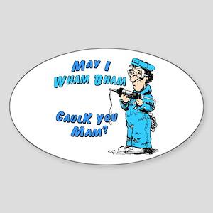 WHAM BHAM CAULK YOU MAM - Oval Sticker