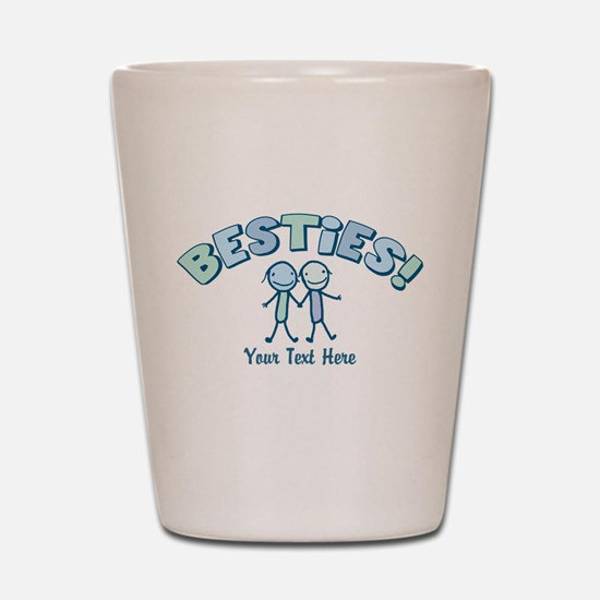CUSTOM TEXT Besties (blue) Shot Glass