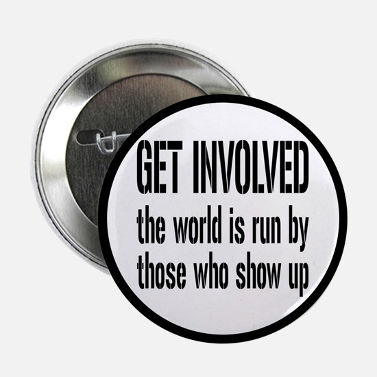 Get Involved, Show Up and Run the World 2.25""