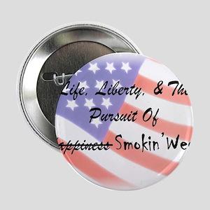 """Life, Liberty, & The Pursuit Of Smokin' Weed 2.25"""""""