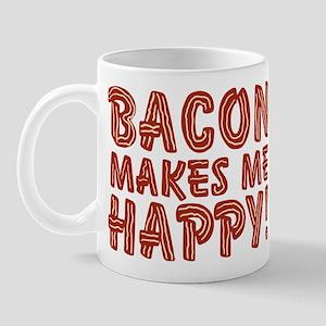 Bacon Makes Me Happy Mug