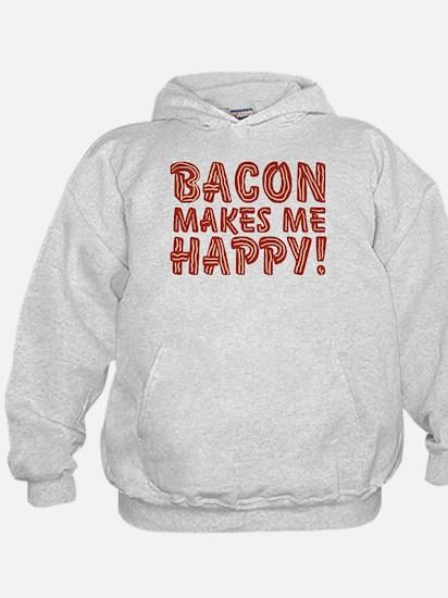 Bacon Makes Me Happy Hoodie