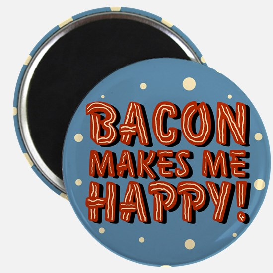 Bacon Makes Me Happy Magnet