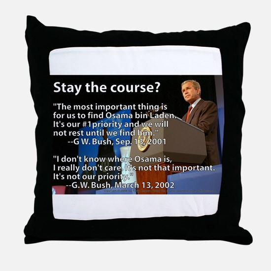 Stay the Course? Throw Pillow