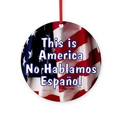 No Hablamos Espanol Ornament (Round)