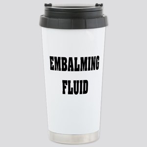 EMBALMING FLUID COFFEE MUGS Stainless Steel Tr