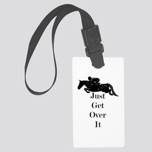 Just Get Over It Horse Jumper Large Luggage Tag