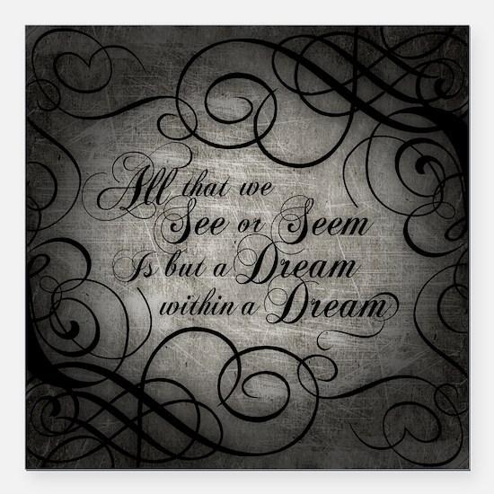 "Dream Within A Dream Square Car Magnet 3"" x 3"""