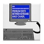 PEBKAC - ID10T Error Tile Coaster