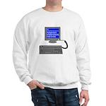 PEBKAC - ID10T Error Sweatshirt