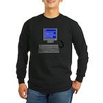 PEBKAC - ID10T Error Long Sleeve Dark T-Shirt