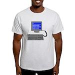 PEBKAC - ID10T Error Light T-Shirt