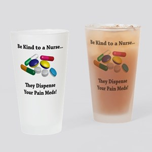 Be Kind to a Nurse. They Dispense Your Pain Meds!