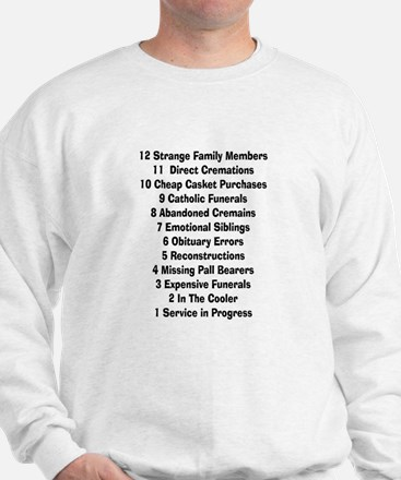 12 days of funeral home.PNG Sweatshirt