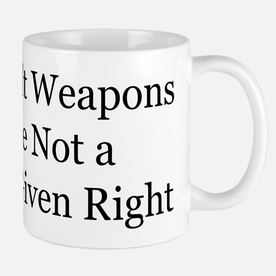 Assault weapons are not a God-given right Mug
