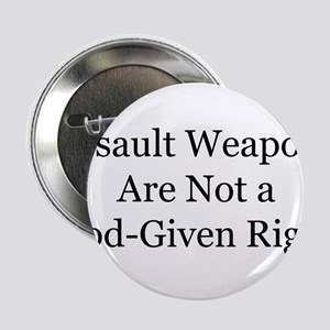 """Assault weapons are not a God-given right 2.25"""" Bu"""