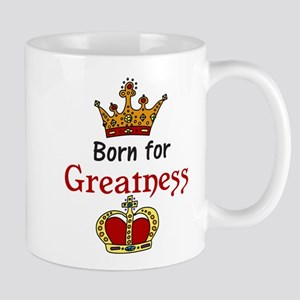 Born For Greatness Mug