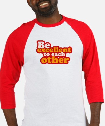 Be excellent to each other Baseball Jersey