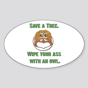 Save a Tree Wipe Your Ass With an Owl Sticker (Ova