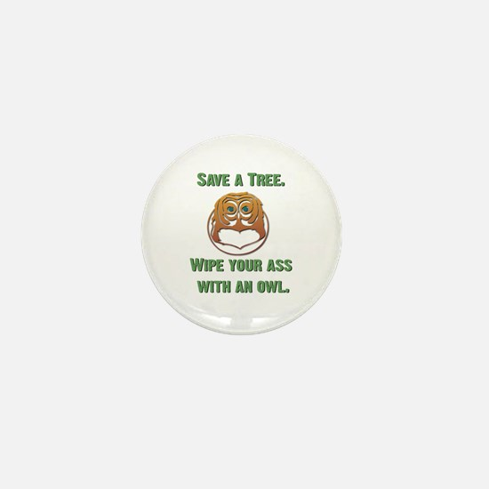 Save a Tree Wipe Your Ass With an Owl Mini Button