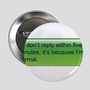 "If I don't reply... text message 2.25"" Button"