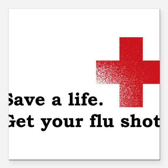 "Get your flu shot Square Car Magnet 3"" x 3"""