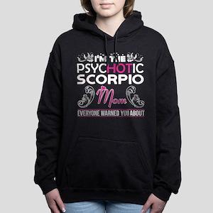 Im Psychotic Scorpio Mom Everyone Warne Sweatshirt