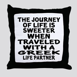 Traveled With Greek Life Partner Throw Pillow