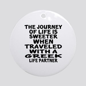 Traveled With Greek Life Partner Round Ornament