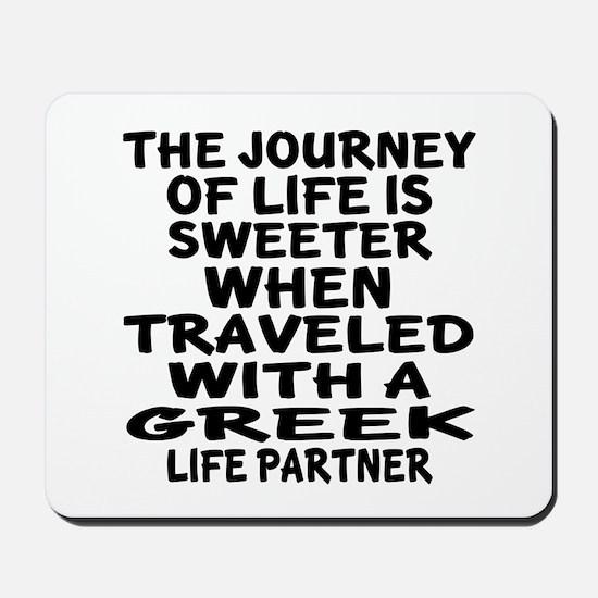 Traveled With Greek Life Partner Mousepad
