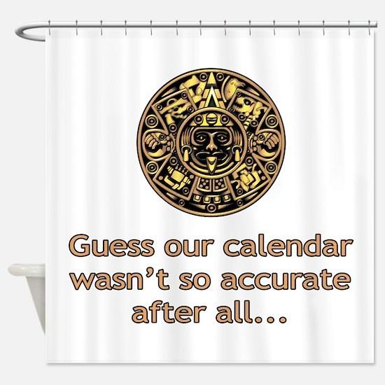 mayan calendar not so accurate vertical Shower Cur