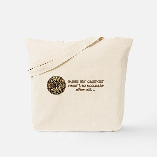 mayan calendar not so accurate horizontal Tote Bag