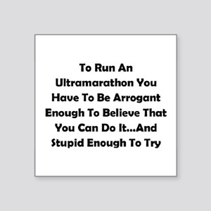 "Ultramarathon Saying Square Sticker 3"" x 3"""