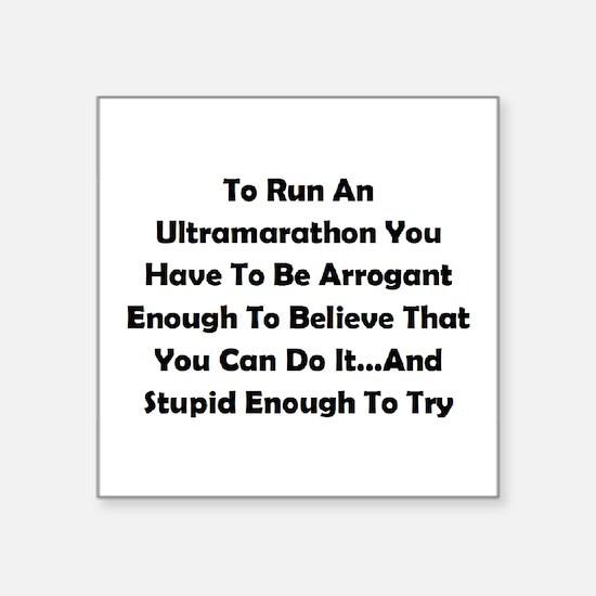 "Ultramarathon Saying Square Sticker 3"" x 3"""