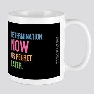 mug determination now or regret later Mugs
