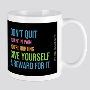 mug dont quit youre in pain Mugs