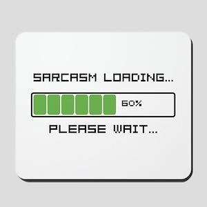 Sarcasm Loading Mousepad