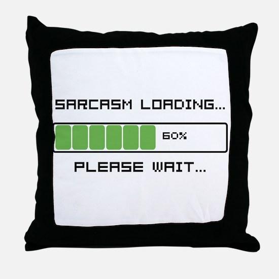 Sarcasm Loading Throw Pillow
