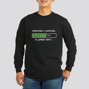Sarcasm Loading Long Sleeve Dark T-Shirt