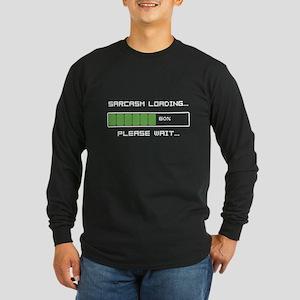 Sarcasm Loading Long Sleeve Dark T-Shirt