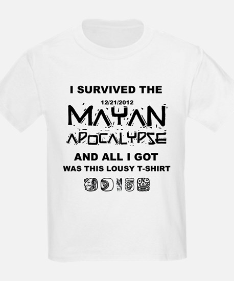 I Survived and Mayan All I Got -T-Shirt