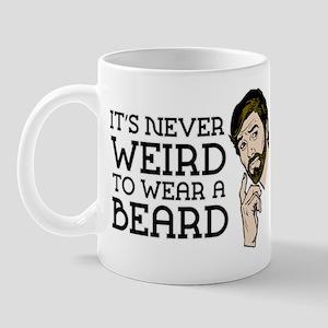 Its Never Weird To Wear A Beard Mug