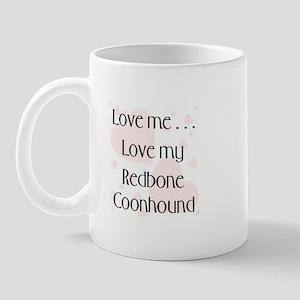 Love Me...Love My Redbone Coonhound Mug