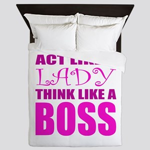 Act like a LADY, Think like a BOSS Queen Duvet