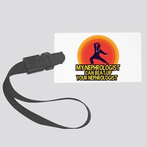 My Kidney Doctor 02 Large Luggage Tag