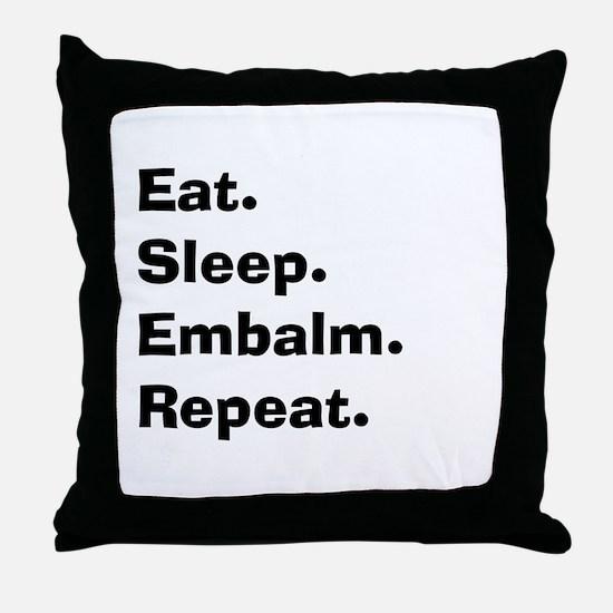 eat sleep embalm.PNG Throw Pillow