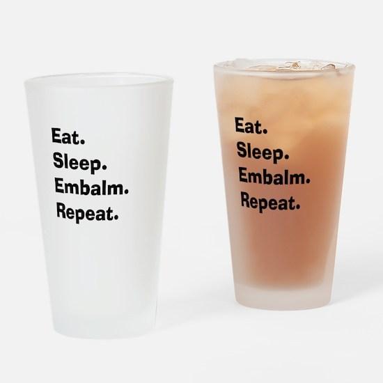 eat sleep embalm.PNG Drinking Glass